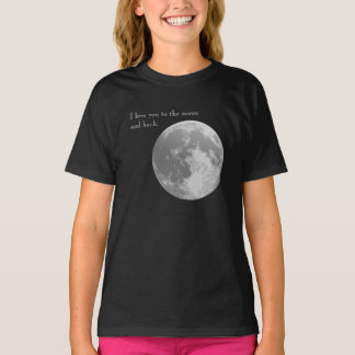I love you to the moon and back. T-Shirt