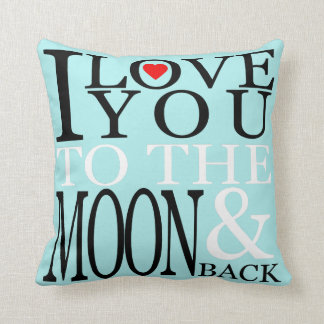I Love You to the Moon and Back Turquoise Cushion