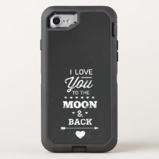 I Love You To The Moon And Back Typography OtterBox Defender iPhone 7 Case