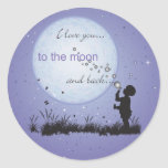 I Love You to the Moon and Back-Unique Gifts Round Sticker