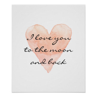 I love you to the moon and back watercolor poster