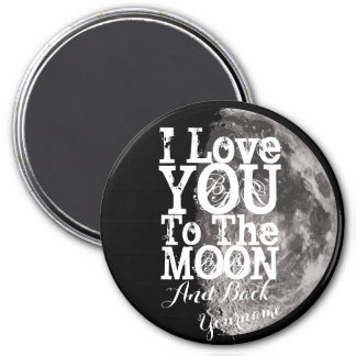 I Love You To The Moon And Back with Your Name 7.5 Cm Round Magnet