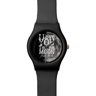 I Love You To The Moon And Back with Your Name Wrist Watch