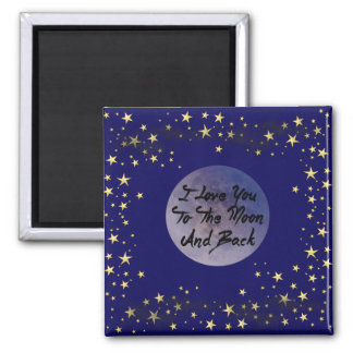 I Love You To The Moon & Back Square Magnet