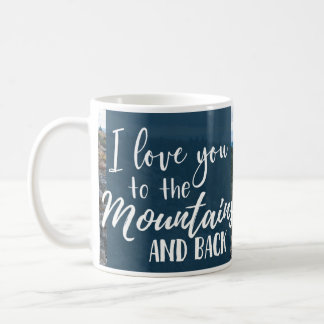 I Love You to the Mountains and Back Mug II