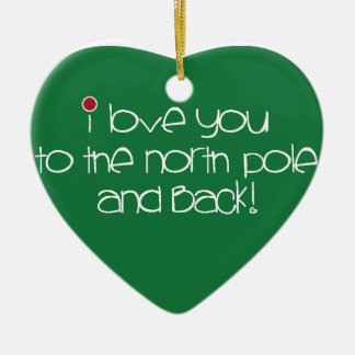 I love you to the North Pole & back Heart Ornament