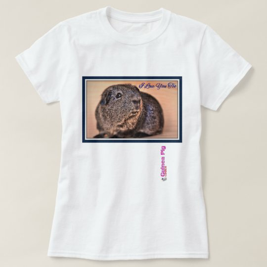 I Love You Too (Guinea Pig) T-Shirt