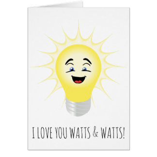 I love you watts and watts funny Valentine Card