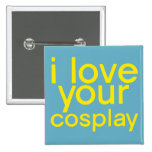I Love Your Cosplay Button