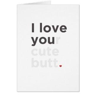 I Love Your Cute Butt Card