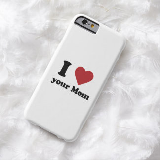 I Love Your Mom Barely There iPhone 6 Case