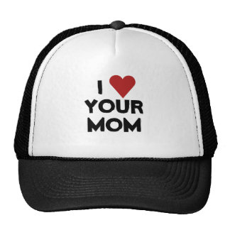 I LOVE YOUR MOM MESH HATS