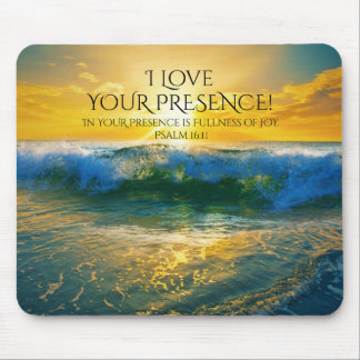 I Love Your Presence, Psalm 16:11 Ocean Sunset Mouse Mat