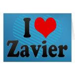 I love Zavier Greeting Cards