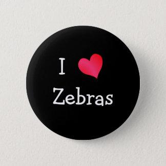 I Love Zebras 6 Cm Round Badge