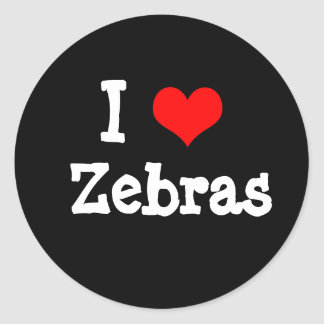 I love Zebras Classic Round Sticker
