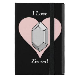 I Love Zircon! iPad Mini Case