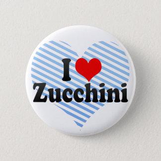 I Love Zucchini 6 Cm Round Badge