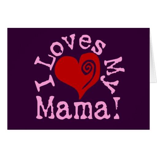 I loves my Mama Card