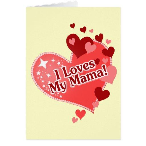 I Loves My Mama! Cards
