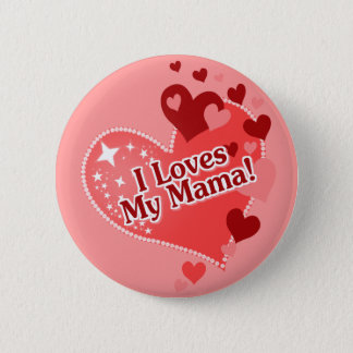 I Loves My Mama! Mother's Day 6 Cm Round Badge