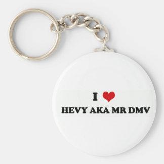 I LUV HEVY AKA MR DMV Keychain
