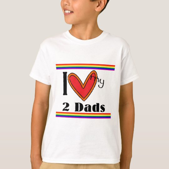 I luv my 2 dads T-Shirt