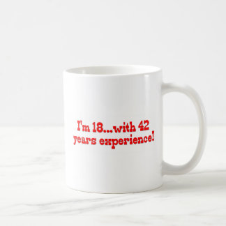 I m 18 With 42 Years Experience Mugs