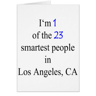 I m 1 Of The 23 Smartest People In Los Angeles Card