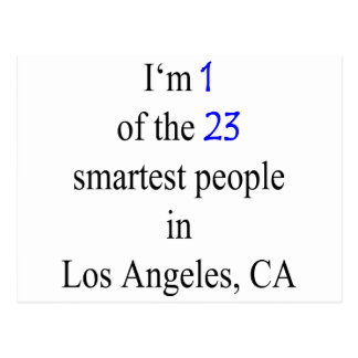 I m 1 Of The 23 Smartest People In Los Angeles Post Cards