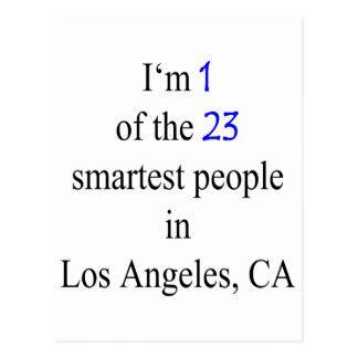 I m 1 Of The 23 Smartest People In Los Angeles Post Card
