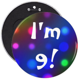 I m 9 Or Any Age Colorful Birthday Button Pin