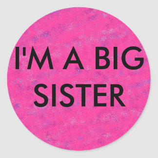 I M A BIG SISTER ROUND STICKERS