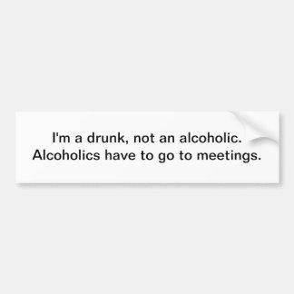 I m a drunk - bumper sticker