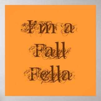 I m a Fall Fella Autumn Poster