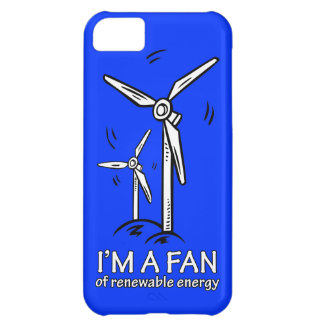 I m a Fan of Renewable Energy Case For iPhone 5C