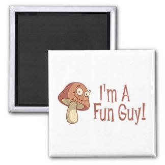 I m A Fun Guy Fridge Magnet