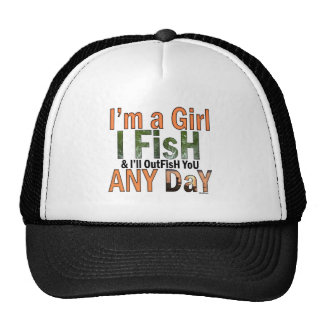 I m a Girl and I ll Out Fish you Any day Trucker Hat