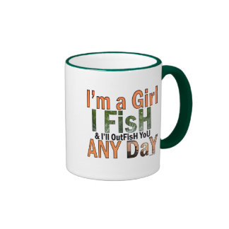 I m a Girl and I ll Out Fish you Any day Mug