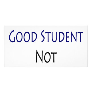 I m A Good Student Not A Geek Personalized Photo Card