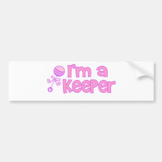 I m a keeper new baby girl bumper stickers