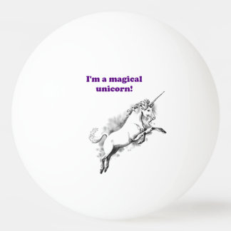 I'm a Magical Unicorn Funny Cartoon Ping Pong Ball