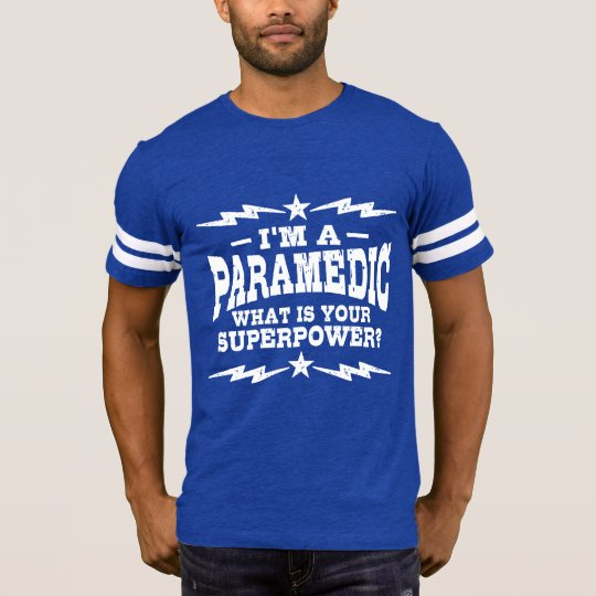 I'm A Paramedic What Is Your Superpower T-Shirt