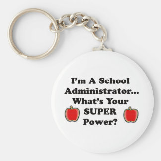 I m a School Administrator Key Chains