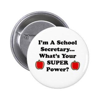 I m a School Secretary Pins