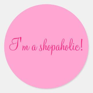 I m a shopaholic round stickers