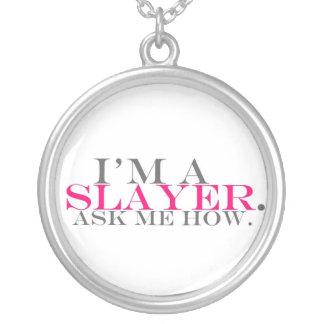 I m A Slayer Ask Me How Pendant