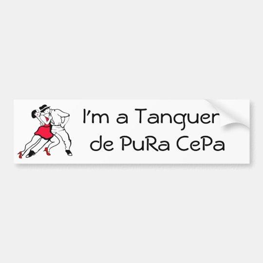I' m a Tanguero de Pura Cefa Bumper Sticker