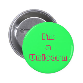 I m a Unicorn Button