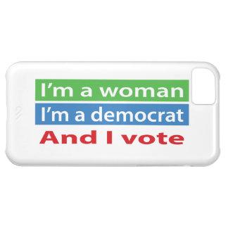 I m a Woman I m a Democrat and I Vote iPhone 5C Cover